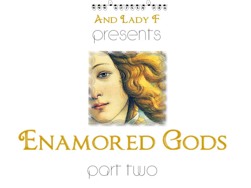 Enamored Gods Part II