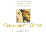 Enamored Gods – Part One